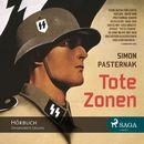Tote Zonen (Ungekürzt)/Simon Pasternak