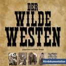 Der wilde Westen - Hördokumentation/Rainer Schnocks
