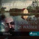 Der Schatten im Wasser (Ungekürzt)/Inger Frimansson