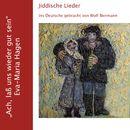 Ach, lass uns wieder gut sein - Jiddische Lieder/Eva-Maria Hagen