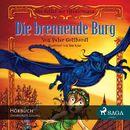 Die Ritter der Elfenkönigin, Folge 3: Die brennende Burg (Ungekürzt)/Peter Gotthardt