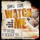 Watch Me - Ich werde es wieder tun. Der zweite Fall für Jefferson Winter (Ungekürzt)/James Carol