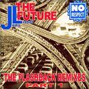 The Future (The Flashback Remixes, Pt. 1)/JL