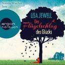 Der Flügelschlag des Glücks (Gekürzt)/Lisa Jewell