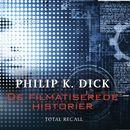 De filmatiserede historier - Total Recall/Philip K. Dick