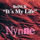 It's My Life/Brinck