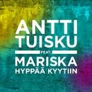 Hyppää kyytiin (feat. Mariska)/Antti Tuisku