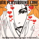 Playground Love/Air