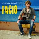 If I Was a Sailor/Facio