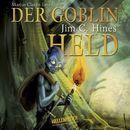 Der Goblin-Held/Jim C. Hines