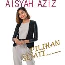 Pilihan Sejati/Aisyah Aziz