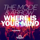 Where Is Your Mind [Helios Festival Anthem 2015]/THE MODE