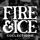 Collections/Fire & Ice