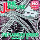 The Future (The Flashback Remixes, Pt. 2)/JL