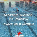 Can't Help Myself/Matteo Maddè