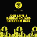 Backroom Baby/Josh Caffe, Hannah Holland