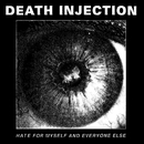 Hate For Myself And Everyone Else/Death Injection