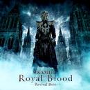 Royal Blood -Revival Best-/KAMIJO