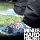 Hard Feelings/Minus