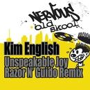 Unspeakable Joy - Razor N' Guido Remix/Kim English