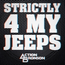 Strictly 4 My Jeeps/Action Bronson