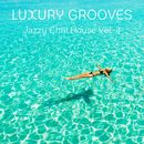 Jazzy Chill House, Vol. 4/Luxury Grooves