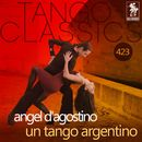 Un Tango Argentino (Historical Recordings)/Angel d'Agostino