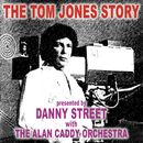 The Tom Jones Story/Danny Street / The Alan Caddy Orchestra