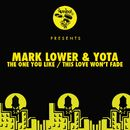 The One You Like / This Love Won't Fade/Mark Lower, Yota