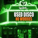 No Worries/Used Disco