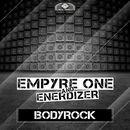 Bodyrock/Empyre One & Enerdizer