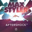 Aftershock EP/Max Styler
