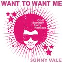 Want to Want Me (Girl! Summer Party Remixes)/Sunny Vale