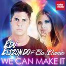 We Can Make It/Edu Elizondo