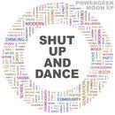 Shut Up & Dance (Moon EP)/Powergeek