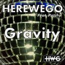Gravity (Remixes)/Herewego