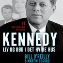 Kennedy - Liv og død i Det Hvide Hus/Martin Dugard