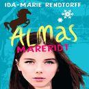 Almas mareridt/Ida-Marie Rendtorff