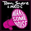 Make Some Noise/Tom Snare & Mico C