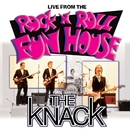 Live From The Rock 'N' Roll Fun House/The Knack