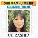 Koleksi Lagu Lagu Terbaik/Uji Rashid