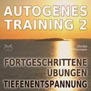 Autogenes Training 2 - Fortgeschrittene Übungen der Tiefenentspannung/Torsten Abrolat / Franziska Diesmann