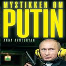 Mystikken om Putin/Anna Arutunyan