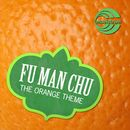 The Orange Theme/Fu Man Chu