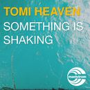 Something Is Shaking/Tomi Heaven