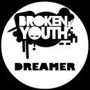 Dreamer/Broken Youth