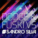 Resurrection (Dodge & Fuski vs. Sandro Silva)/Dodge