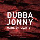 Made of Clay/Dubba Jonny