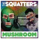Mushroom/The Squatters