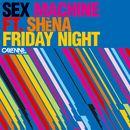 Friday Night (feat. Shèna)/Sex Machine